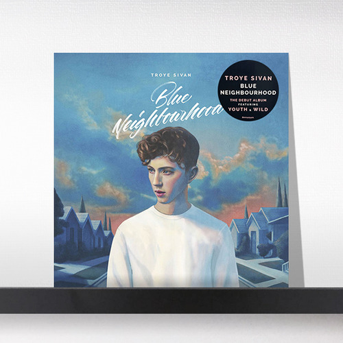 Troye Sivan(트로이 시반)  ‎– Blue Neighbourhood