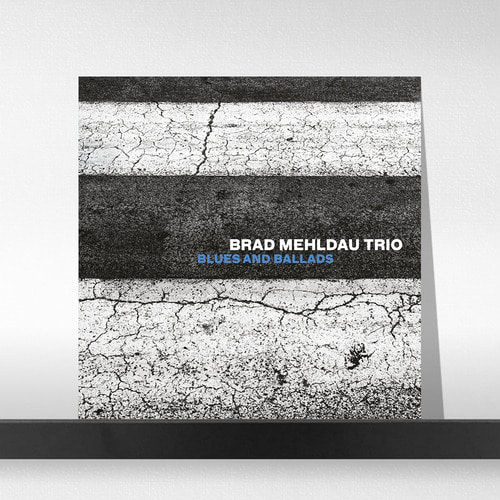 Brad Mehldau Trio ‎– Blues and Ballads